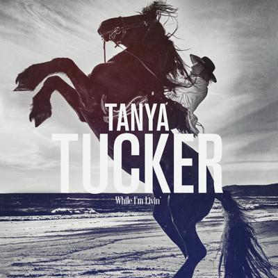 Tanya Tucker - While I'm Livin' Lyrics