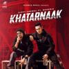 Gippy Grewal - Khatarnaak (feat. Bohemia)  artwork