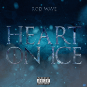 Heart On Ice - Rod Wave - Rod Wave