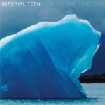 Imperial Teen - We Do What We Do Best