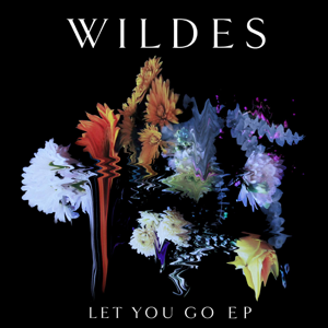 WILDES - Let You Go EP
