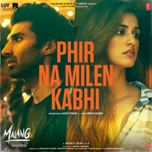 "Ankit Tiwari - Phir Na Milen Kabhi (From ""Malang - Unleash the Madness"")"