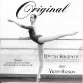 Original Classical Ballet Class Music: Classical Ballet Class Music (In the style of Dmitri Roudnev), Vol. VII