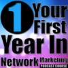 Your First Year In Network Marketing Podcast Course
