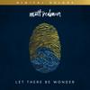 Let There Be Wonder (Digital Deluxe) - Matt Redman