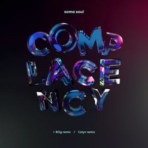 Soma Soul - Complacency feat. Ed Begley [Colyn Remix]