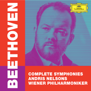 Vienna Philharmonic & Andris Nelsons - Beethoven: Complete Symphonies