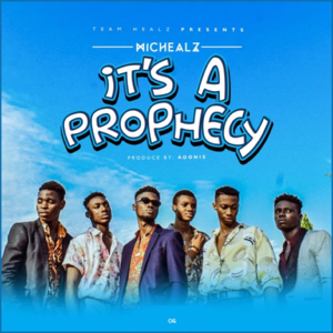 Michealz - Its a Prophecy