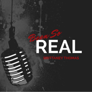 Been so Real - Brittaney Thomas - Brittaney Thomas