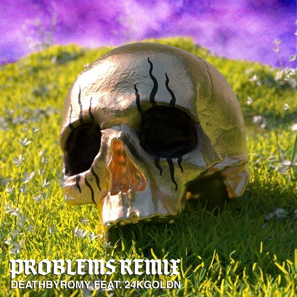 Problems (Remix) [feat. 24kGoldn] - Single