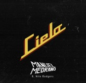 Manuel Medrano; Nile Rodgers - Cielo (feat. Nile Rodgers)