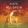 Kate Mulgrew - How to Forget  artwork