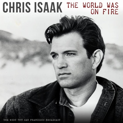 The World Was On Fire (Live 1995) - Chris Isaak