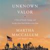 Martha MacCallum - Unknown Valor  artwork
