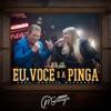 Eu Você e a Pinga feat Marília Mendonça Single