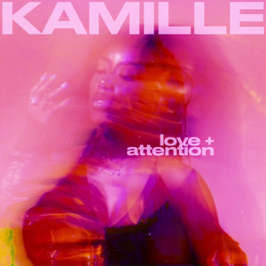 KAMILLE - Love + Attention