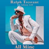 Johnny Gill;Ralph Tresvant - All Mine