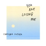 Chelsea Cutler - You Are Losing Me