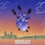 Mexico City Heartbreak - Bad Dreams