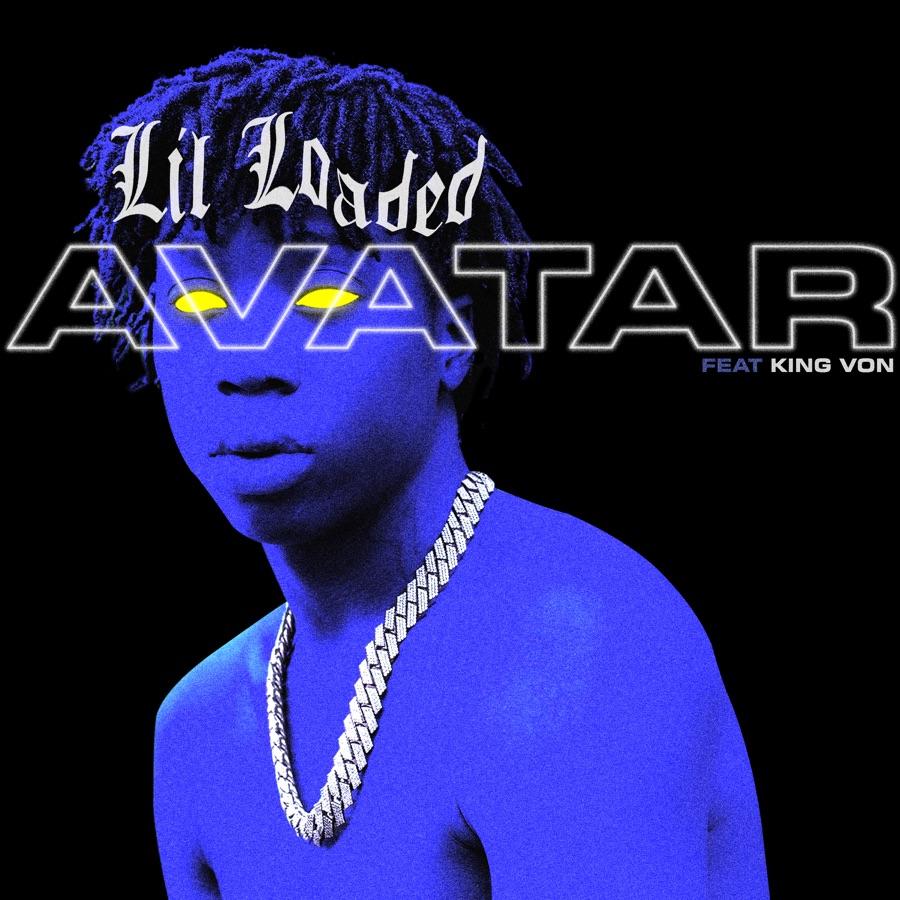Lil Loaded - Avatar (feat. King Von) - Single
