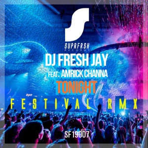 Tonight (Festival Remix) [feat. Amrick Channa] - Single Mp3 Download