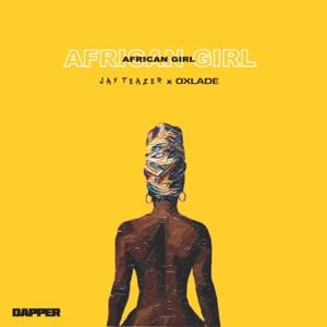 Jay Teazer & Oxlade - African Girl