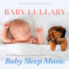 Baby Lullaby Academy - Baby Lullaby: Relaxing Piano Lullabies and Natural Sleep Aid for Baby Sleep Music artwork