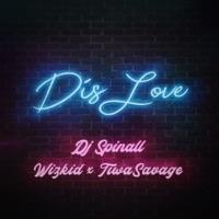 SPINALL - Dis Love (feat. Wizkid & Tiwa Savage) - Single