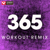 365 (Extended Workout Remix)-Power Music Workout