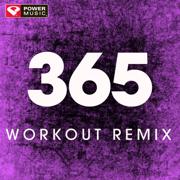 365 (Extended Workout Remix) - Power Music Workout - Power Music Workout