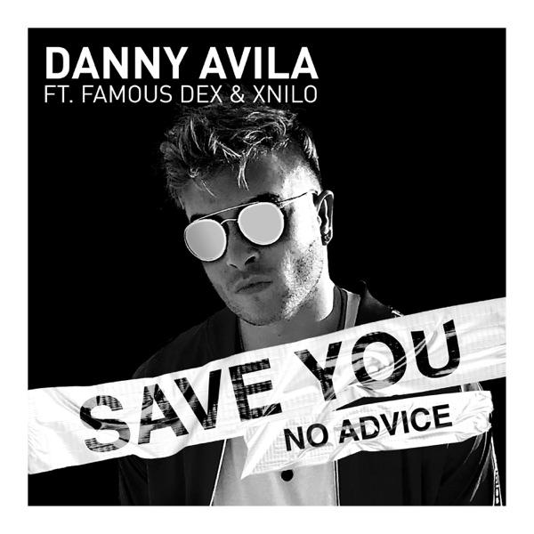 Save You (No Advice) [feat. Famous Dex & X-Nilo] - Single
