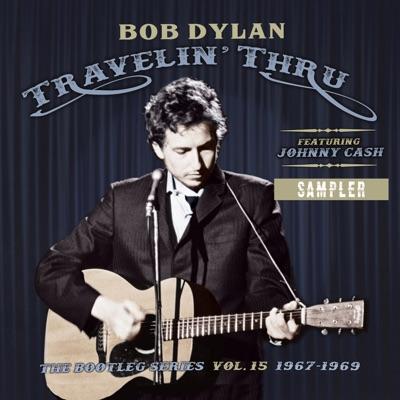 The Bootleg Series, Vol. 15: Travelin' Thru, 1967-1969 (Sampler) - Bob Dylan