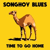 Songhoy Blues - Time to Go Home