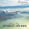 Peter White - Music for STARLUX Airlines  artwork