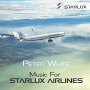 Music for STARLUX Airlines - Peter White - Peter White