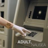 ADULT. - Nausea (Mega-Blend)