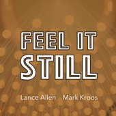 Lance Allen and Mark Kroos - Feel It Still