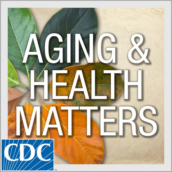 Aging and Health Matters