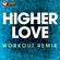 Higher Love (Extended Workout Remix) - Power Music Workout