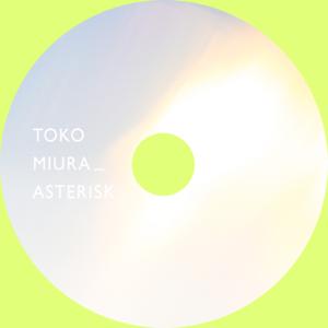 三浦透子 - ASTERISK