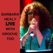 Barbara Healy - Four Alarm Fire (Live)