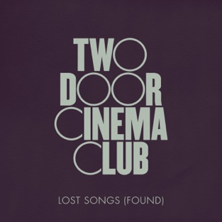 Two Door Cinema Club – Lost Songs (Found) [iTunes Plus AAC M4A]