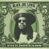 Black Joe Lewis & The Honeybears - Five Dollars
