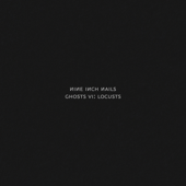 Ghosts VI: Locusts - Nine Inch Nails
