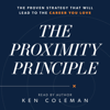 Ken Coleman - The Proximity Principle: The Proven Strategy That Will Lead to a Career You Love (Unabridged)  artwork