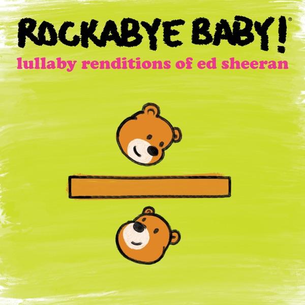 Lullaby Renditions of Ed Sheeran