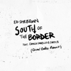 Ed Sheeran - South of the Border (feat. Camila Cabello & Cardi B) [Cheat Codes Remix] artwork