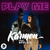 Karmen - Play Me (feat. Stylo G) artwork