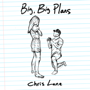 Big, Big Plans - Chris Lane