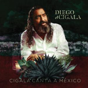 Diego El Cigala - Cigala Canta a México